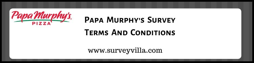 Papa Murphy Terms and Conditions